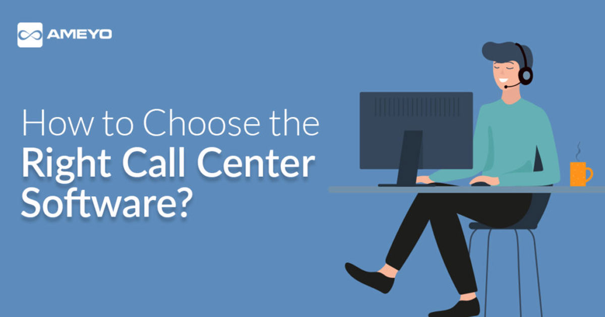 How-to-Choose-the-Right-Call-Center-Software
