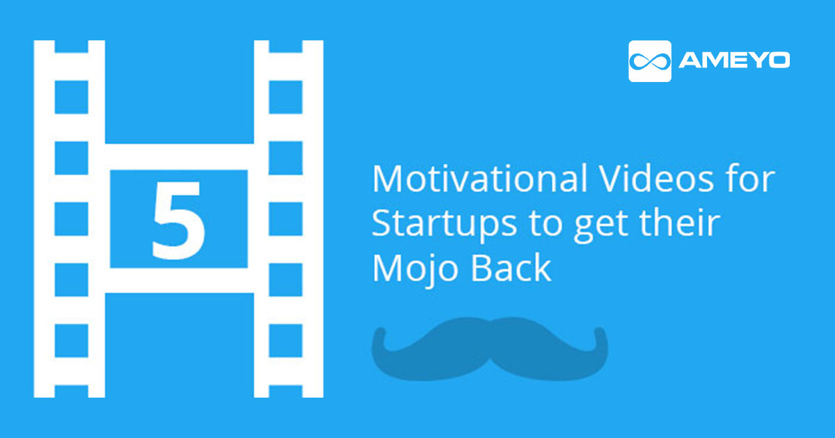 5-Motivational-Videos-for-Startups-to-get-their-Mojo-Back