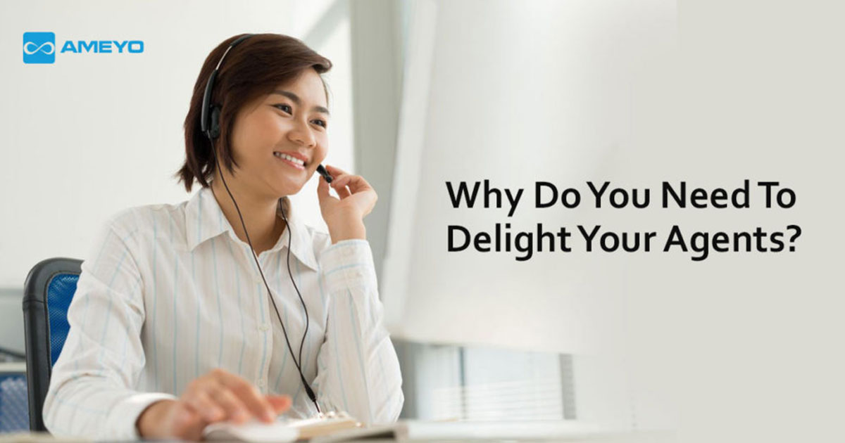 Why Do You Need To Delight Your Agents?