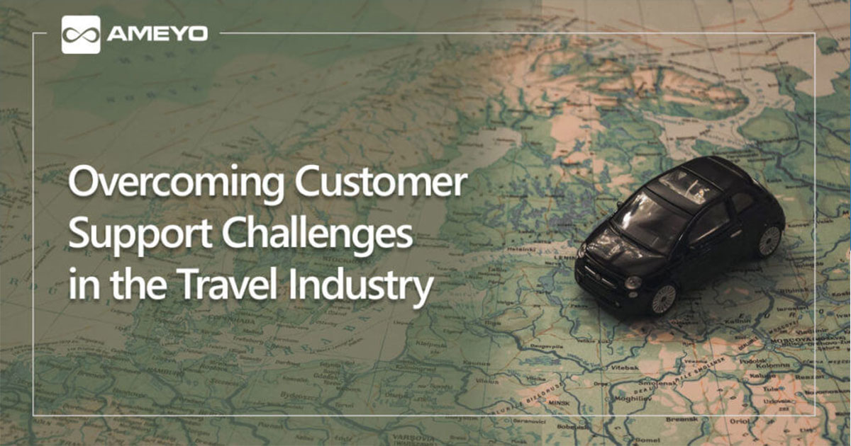 Overcoming Customer Support Challenges in the Travel Industry