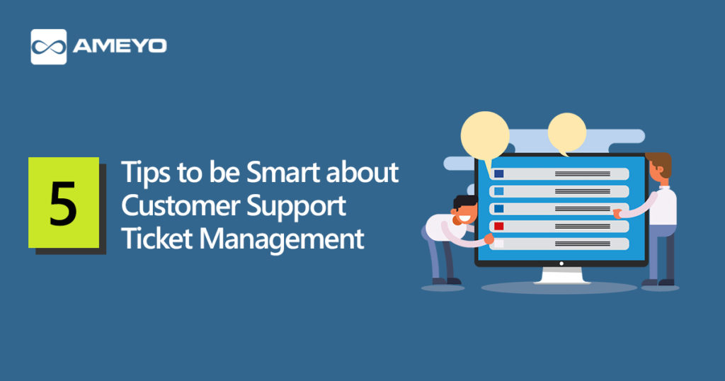 5 Tips to be Smart about Customer Support Ticket Management