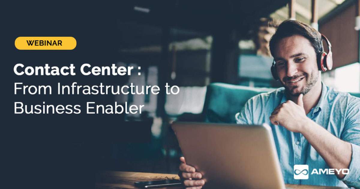 Contact Center: From Infrastructure to Business Enabler