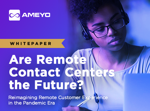 Are Remote Contact Centers the Future: Whitepaper?