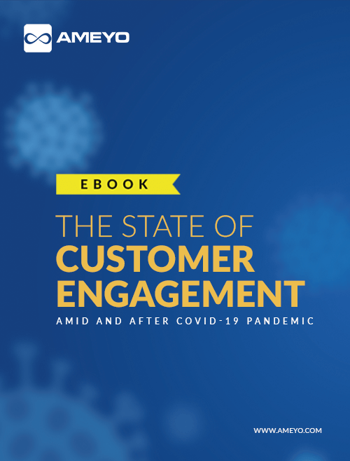 The State of Customer Engagement Amid and After Covid-19 Pandemic