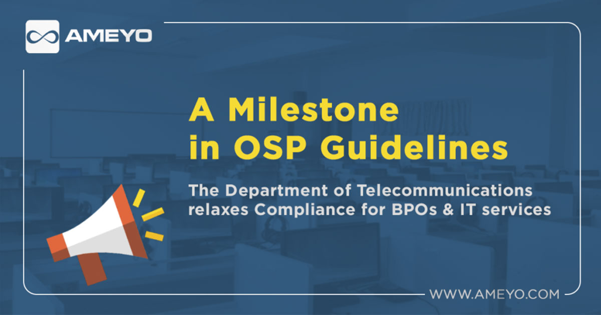 A Milestone in OSP Guidelines – DOT relaxes Compliance norms for BPOs & IT services