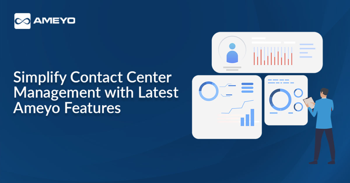 Simplify Contact Center Management with Latest Ameyo Features