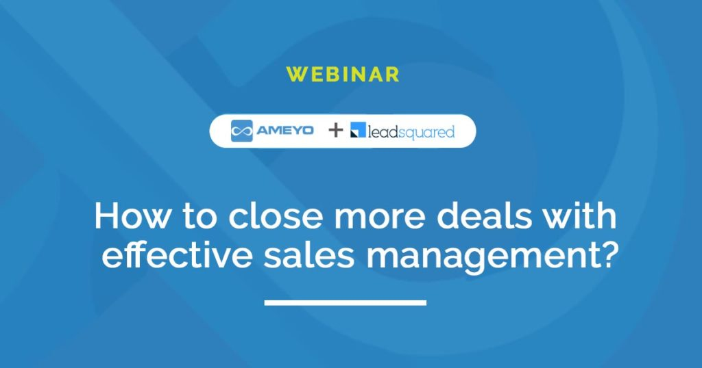 How to close more deals with effective sales management?