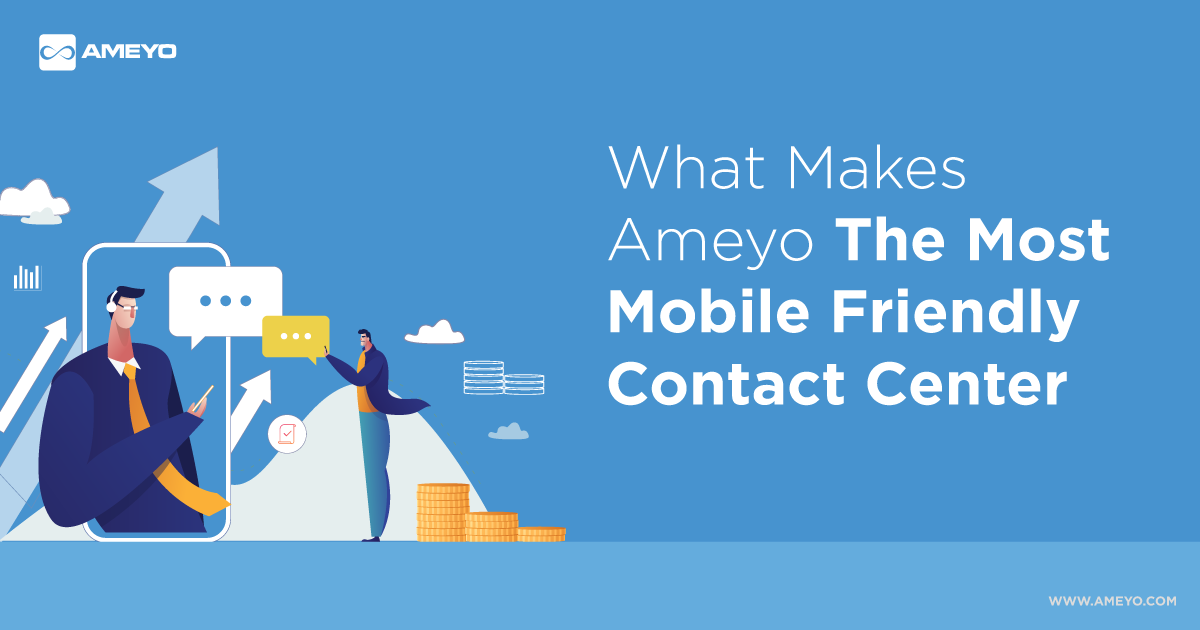 What Makes Ameyo The Most Mobile Friendly Contact Center