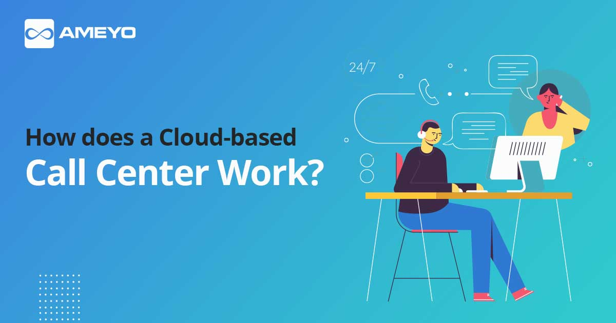 How does a Cloud-based Call Center Work?