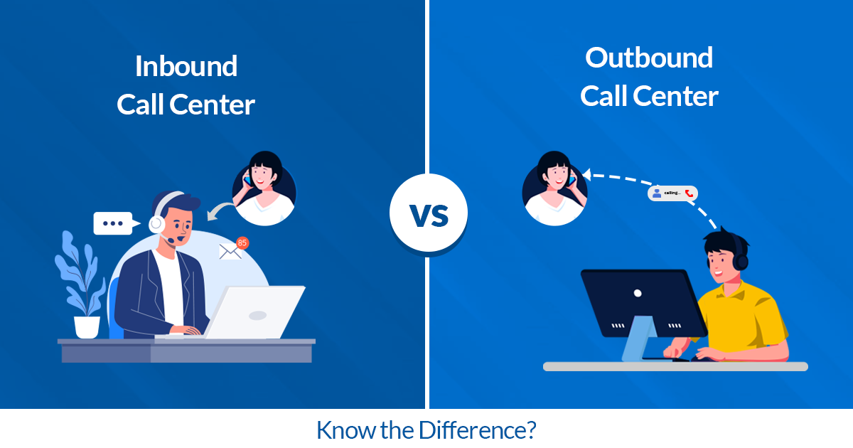 Inbound Vs Outbound Call Center: Do you Know the Difference?